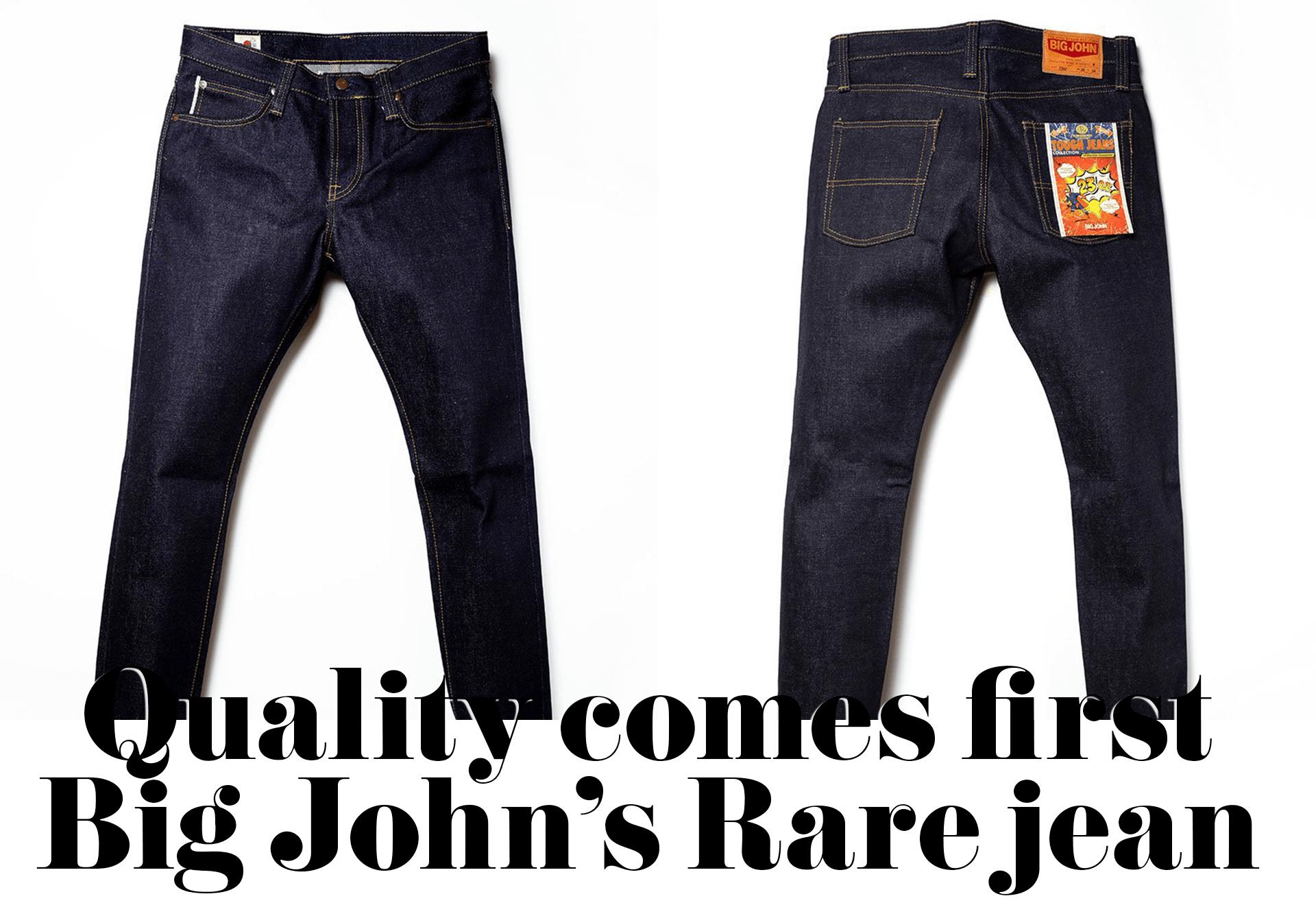 Quality comes first Big John's RARE jean