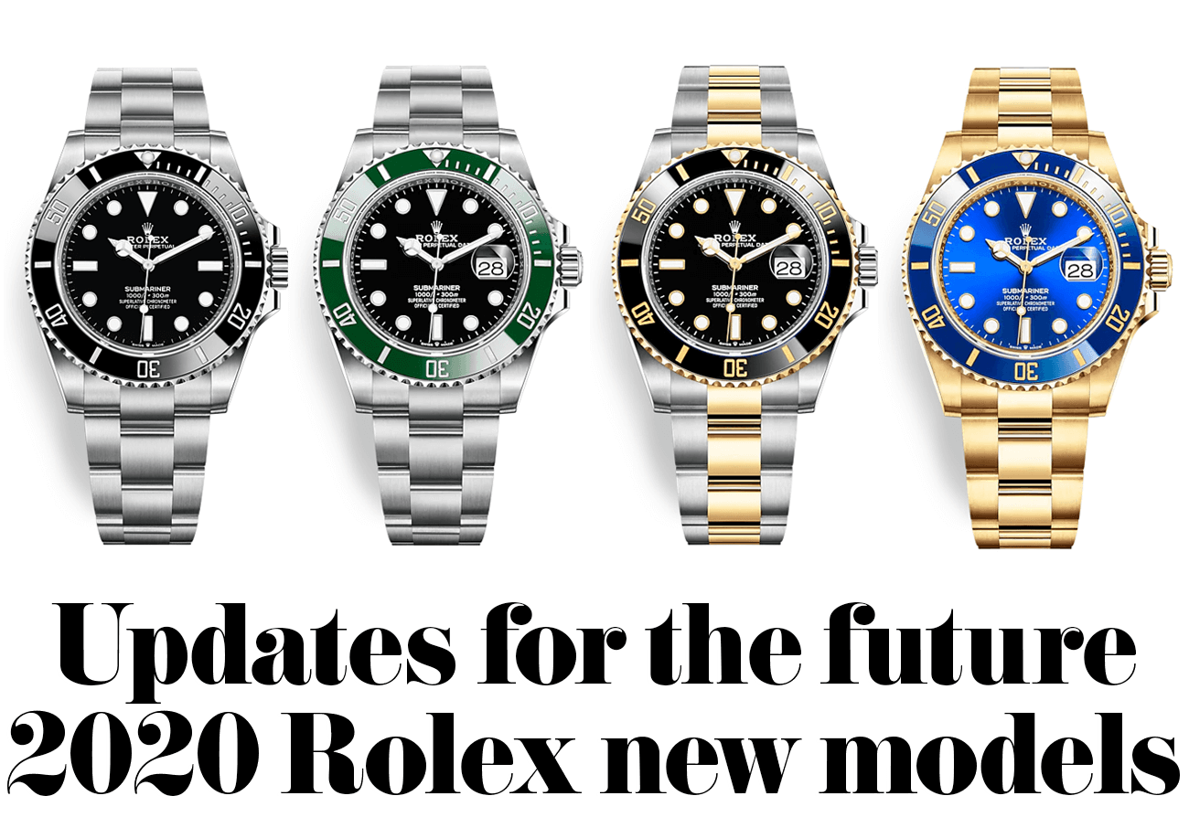 Updates for the future 2020 Rolex new models