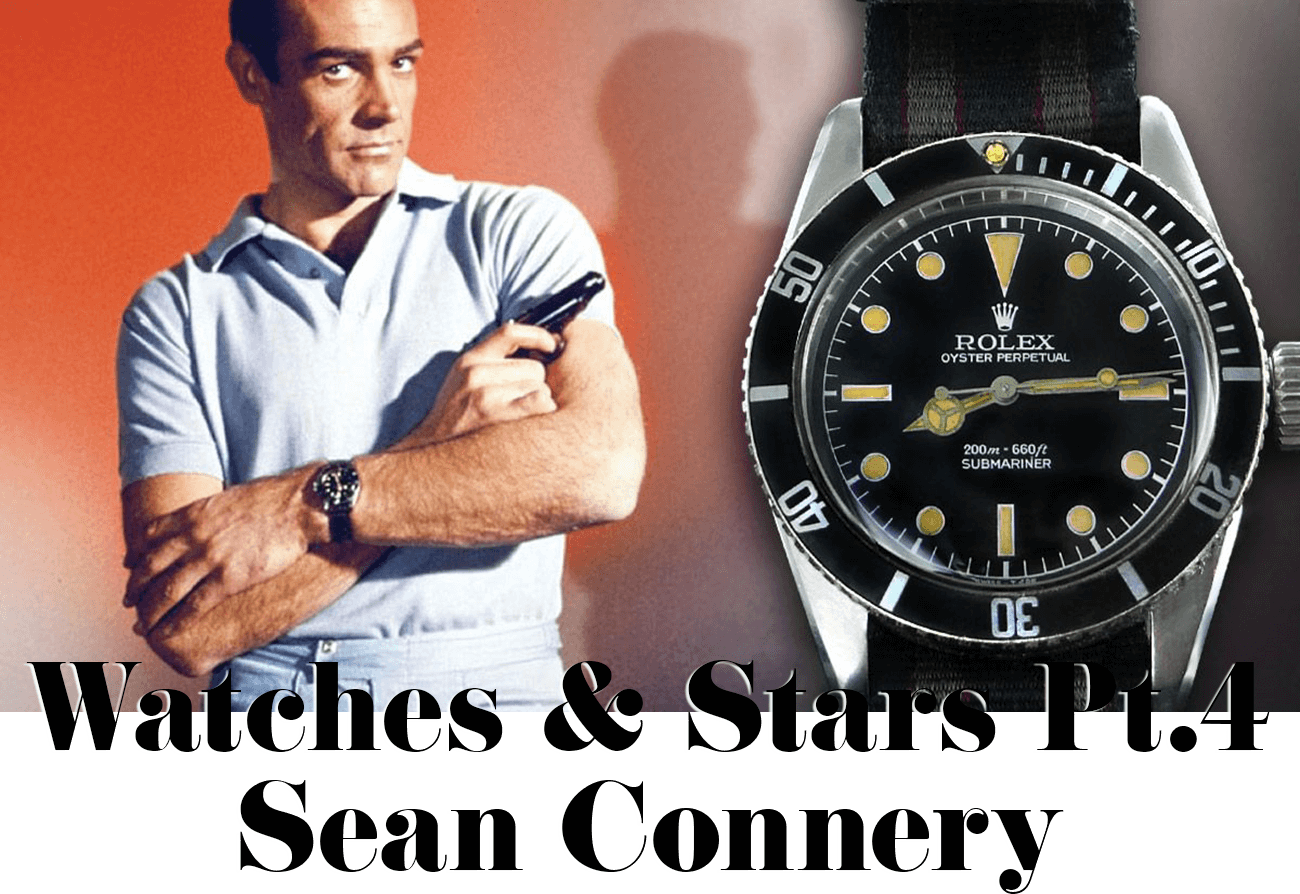 Watches & Stars Pt.4 Sean Connery