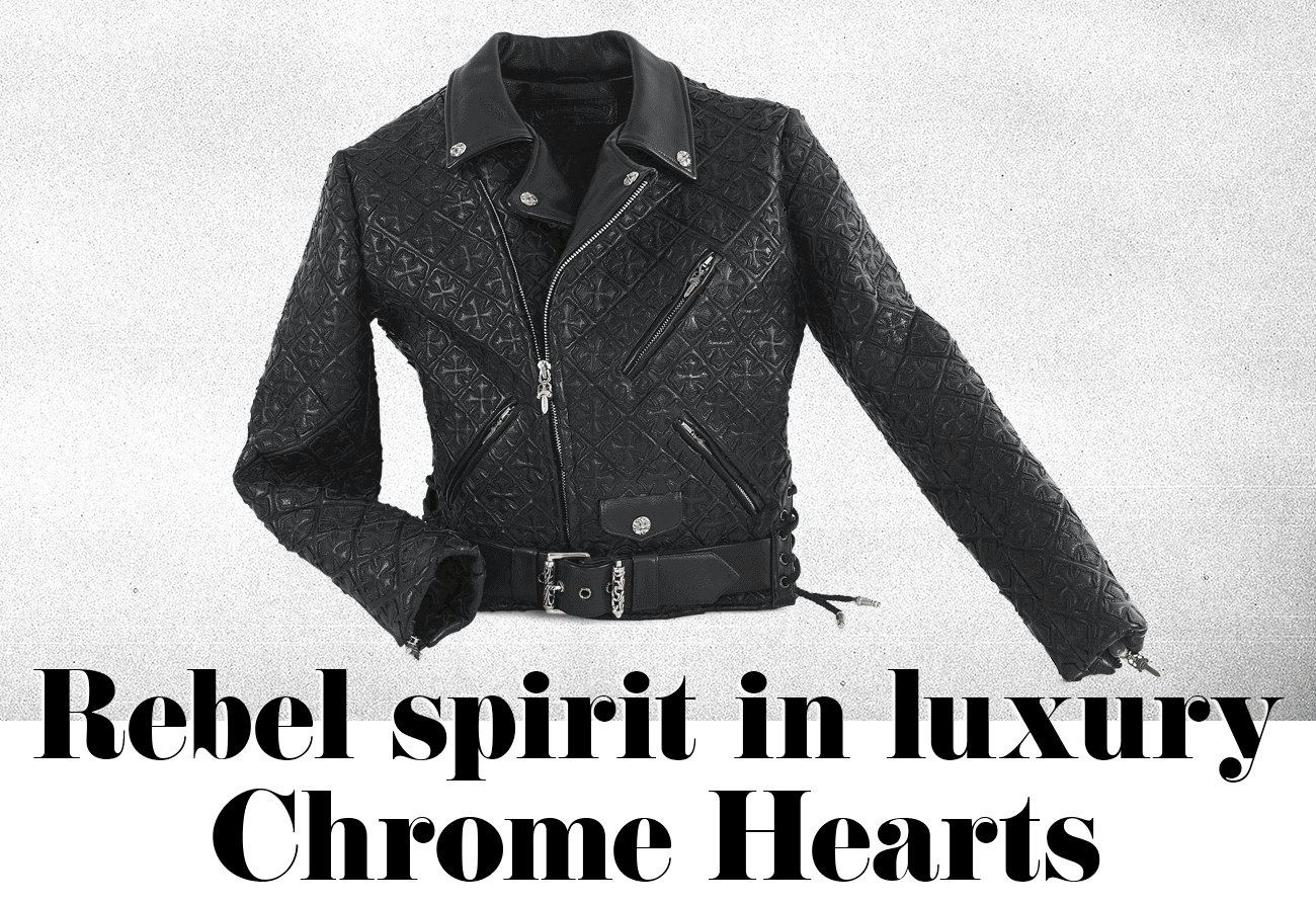 Rebel spirit in luxury Chrome Hearts